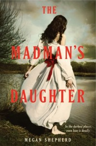 Madman's Daughter by Megan Shepherd