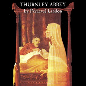 Thurnley Abbey by Perceval Landon