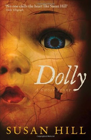 Creepy China Dolls Come Alive in Susan Hill's Novella, 'Dolly'